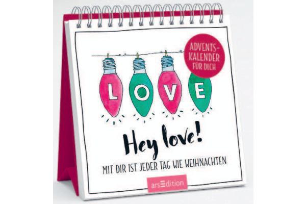 ARS EDITI Adventskalender 11.5x12.5cm 845826745 Hey love. Mit Dir ist...